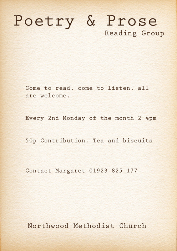 Poetry and prose group at Northwood Methodist Church every 2nd monday of the month at 2pm