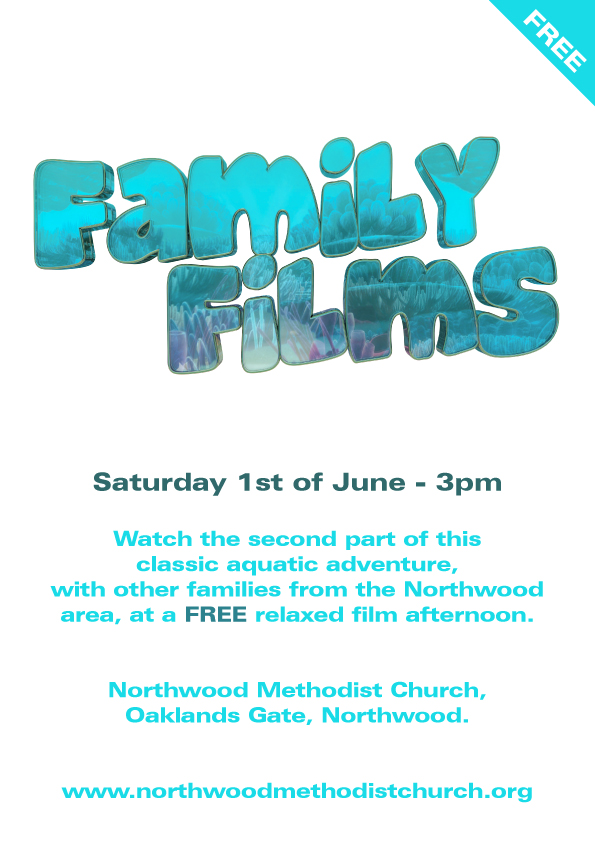 Saturday 1st of June - 3pm  Watch the second part of thisclassic aquatic adventure,with other families from the Northwood area, at a FREE relaxed film afternoon.Northwood Methodist Church, Oaklands Gate, Northwood.